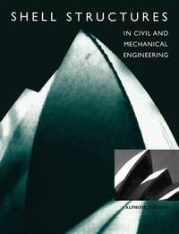 Shell structures in civil and mechanical engineering: theory and closed-form analytical solutions by Alphose Zingoni image