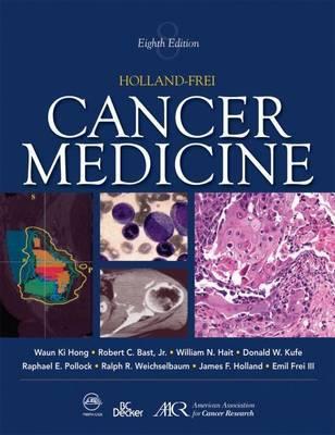 Holland-Frei Cancer Medicine by Raphael E. Pollock