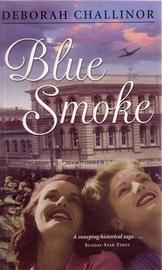Blue Smoke (Tamar Trilogy #3) by Deborah Challinor
