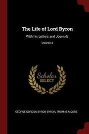 The Life of Lord Byron by George Gordon Byron Byron