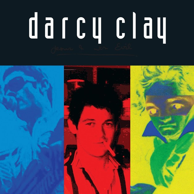 Jesus I Was Evil by Darcy Clay