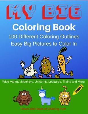 My Big Coloring Book by Rg Dragon Publishing