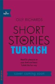 Short Stories in Turkish for Beginners by Olly Richards