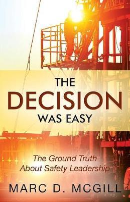 The Decision Was Easy by Marc D McGill