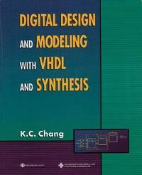 Digital Design and Modeling with Vhdl and Synthesis by Kwang-chih Chang image