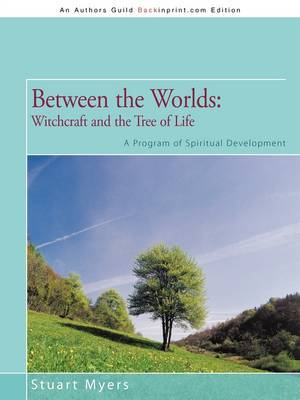Between the Worlds: Witchcraft and the Tree of Life: A Program of Spiritual Development by Stuart Myers image