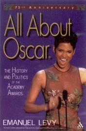 All About Oscar: The History and Politics of the Academy Awards by Emanuel Levy image