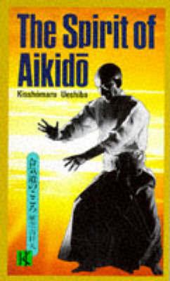 The Spirit of Aikido by Kisshomaru Ueshiba image