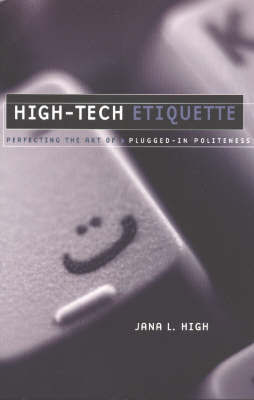 High-Tech Etiquette by Jana L. High