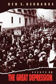 Essays on the Great Depression by Ben S Bernanke