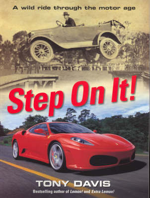 Step on It! a Wild Ride Through Automotive History by Tony Davis image