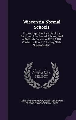 Wisconsin Normal Schools by Lorenzo Dow Harvey image