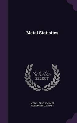 Metal Statistics by Metallgesellschaft Aktiengesellschaft image
