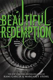 Beautiful Redemption (Caster Chronicles #4) by Kami Garcia