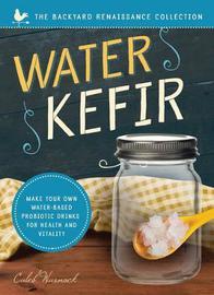 Water Kefir by Caleb Warnock