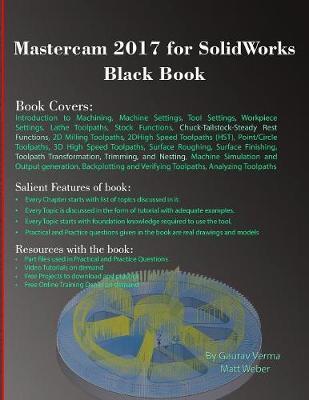 Mastercam 2017 for Solidworks Black Book by Gaurav Verma