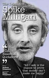 Delaplaine Spike Milligan - His Essential Quotations by Andrew Delaplaine image