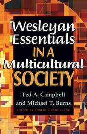 Wesleyan Essentials in a Multicultural Society by Ted A. Campbell