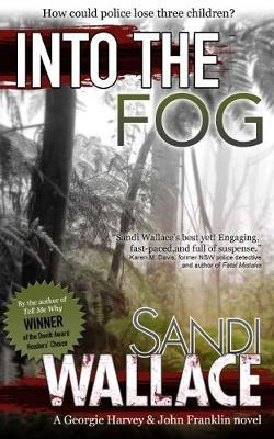 Into The Fog by Sandi Wallace