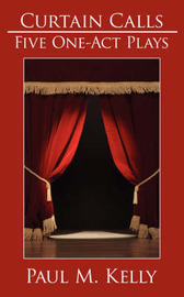 Curtain Calls by Paul M. Kelly image