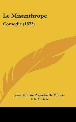 Le Misanthrope: Comedie (1873) by Jean Baptiste Poquelin de Moliere image