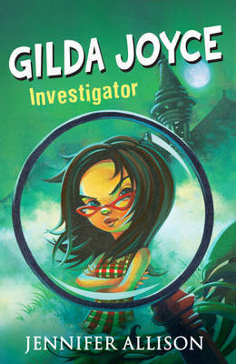 Gilda Joyce: Investigator Extraordinaire by Jennifer Allison
