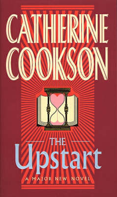 The Upstart by Catherine Cookson Charitable Trust