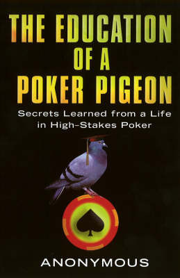 The Education Of A Poker Pigeon by * Anonymous