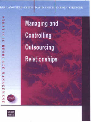 Managing the Outsourcing Relationship by Kim Langfield-Smith (Professor of Accounting and Head, School of Business, La Trobe University, Australia)