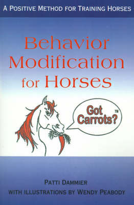 Behavior Modification for Horses by Patti Dammier