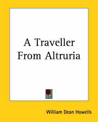 A Traveller From Altruria by William Dean Howells