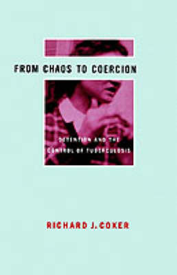 From Chaos to Coercion by Richard J Coker