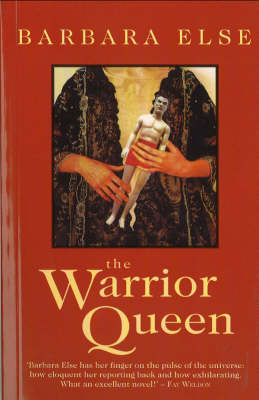 The Warrior Queen by Barbara Else