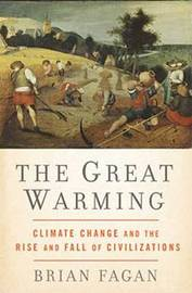 The Great Warming: Climate Change and the Rise and Fall of Civilizations by Brian Fagan image