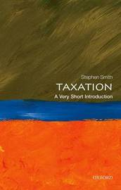 Taxation: A Very Short Introduction by Stephen Smith