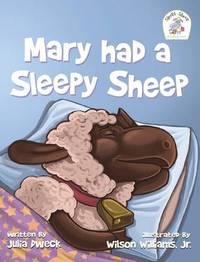 Mary Had a Sleepy Sheep by Julia Dweck