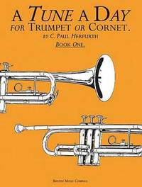 A Tune A Day For Trumpet Or Cornet Book One by C Paul Herfurth