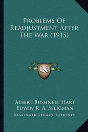 Problems of Readjustment After the War (1915) by Albert Bushnell Hart