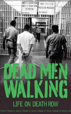 Dead Men Walking: Life on Death Row by Bill Wallace