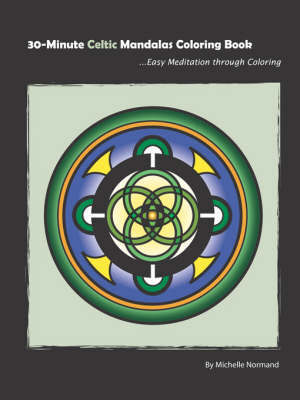 30-Minute Celtic Mandalas Coloring Book by Michelle Normand