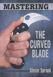 Mastering the Curved Blade by Steve Tarani image