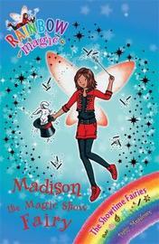 Madison the Magic Show Fairy (Rainbow Magic #99 - Showtime Fairies series) by Daisy Meadows
