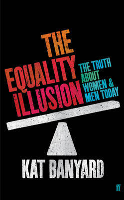 The Equality Illusion by Kat Banyard image