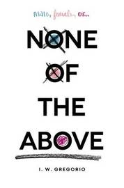 None of the Above by I W Gregorio