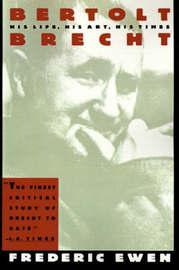 Bertolt Brecht Ewen by Frederic Ewen