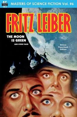The Moon is Green and Other Tales by Fritz Leiber
