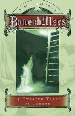 Bonechillers by D.W. Cropper