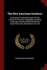 The New American Gardener by Thomas Green Fessenden image