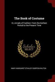The Book of Costume by Mary Margaret Stanley Egerton Wilton image