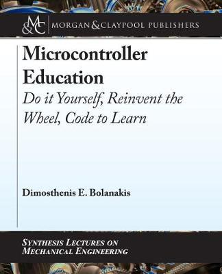 Microcontroller Education by Dimosthenis E Bolanakis